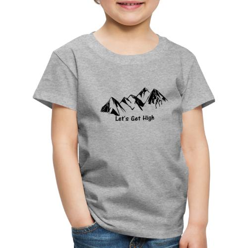 Let's get hight (in the mountains) - Dunkel - Kinder Premium T-Shirt