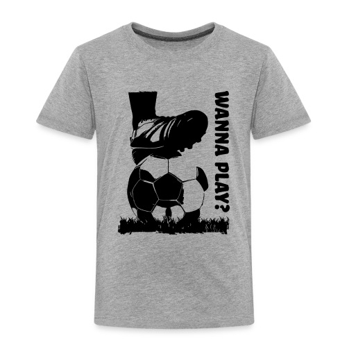 Wanna Play Football - Børne premium T-shirt