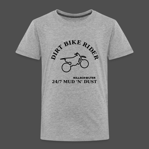 DIRT BIKE RIDER MUD N DUST - Kids' Premium T-Shirt