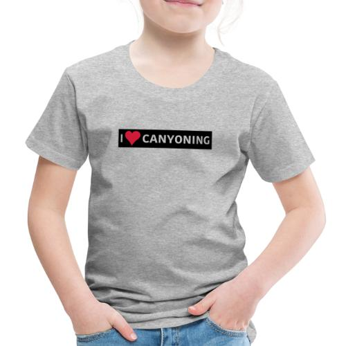 I Love Canyoning - Kinder Premium T-Shirt