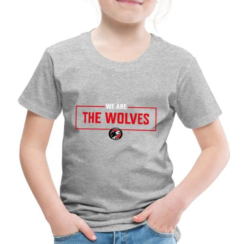 WE ARE THE WOLVES - Kinder Premium T-Shirt