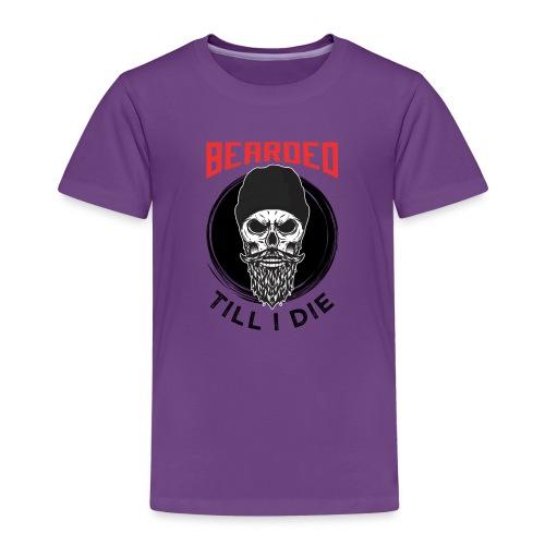 Bearded Till I Die - Kinder Premium T-Shirt