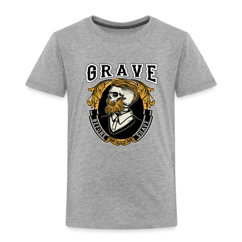 Grave Before Shave Bearded - Kinder Premium T-Shirt