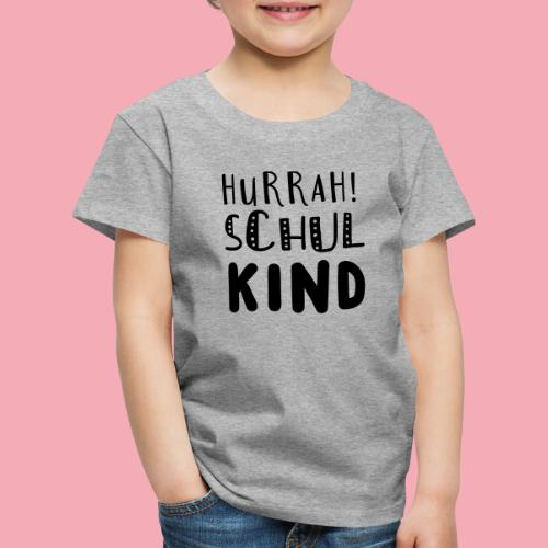 Hurrah! Schulkind - Kinder Premium T-Shirt