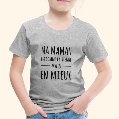 Maman en mieux - T-shirt Premium Enfant