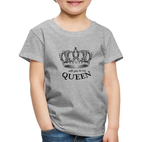 QUEEN - Will you be my queen? - Kinderen Premium T-shirt