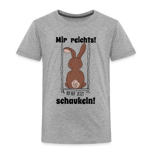 Mir reichts ich geh jetzt schaukeln Hase Kaninchen - Kinder Premium T-Shirt