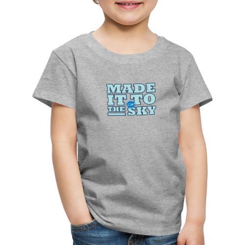 Made it to the sky (Light blue) - Kids' Premium T-Shirt