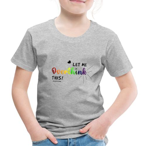 Amy's 'Overthink' design (black txt) - Kids' Premium T-Shirt