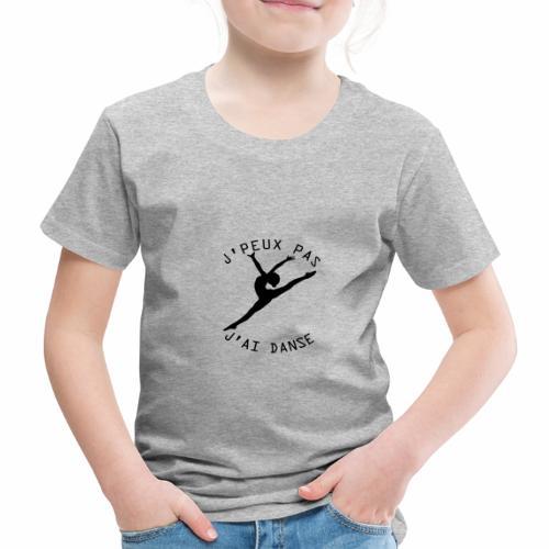 J'peux pas j'ai Danse - T-shirt Premium Enfant