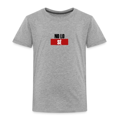 No lo se Raquel - Kinder Premium T-Shirt