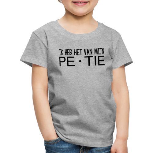 Ik heb het van mijn petie - Kinderen Premium T-shirt