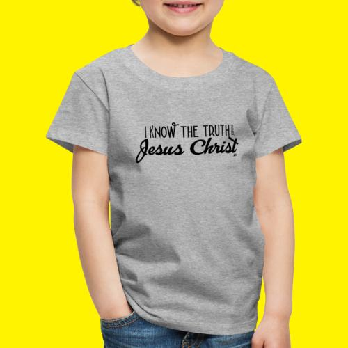 I know the truth - Jesus Christ // John 14: 6 - Kids' Premium T-Shirt