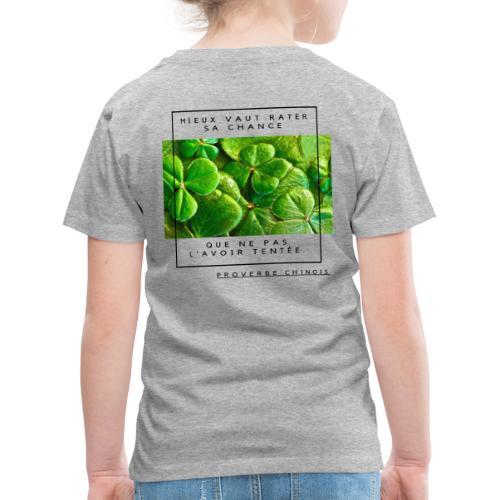 Proverbe Chinois, Mieux vaux rater sa chance. - T-shirt Premium Enfant