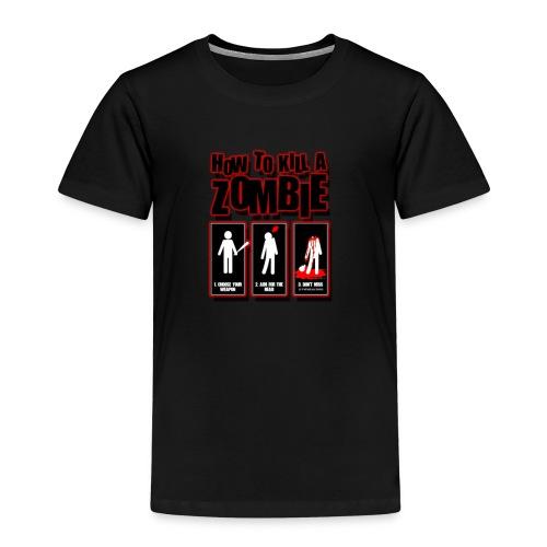 How to kill a Zombie - Kids' Premium T-Shirt