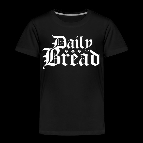 Daily Bread - Kinder Premium T-Shirt