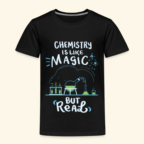 Chemistry is Like Magic But Real Chemiker Shirt - Kinder Premium T-Shirt