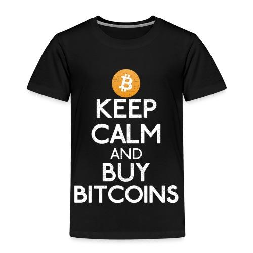 Keep Calm And Buy Bitcoins - Bitcoin Shirts - Kinder Premium T-Shirt