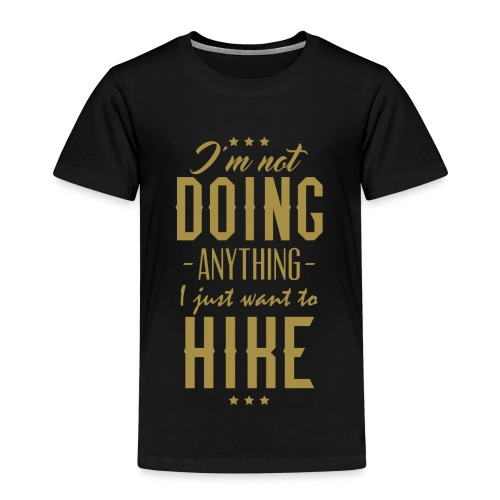 Ich tue nix ich will nur wandern - Kinder Premium T-Shirt