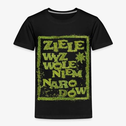 Ziele wyzwoleniem narodów - Koszulka dziecięca Premium