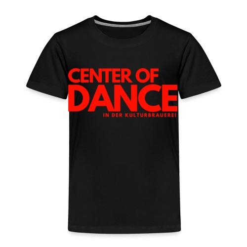 CENTER OF DANCE - Kinder Premium T-Shirt
