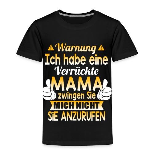 Warnung Ich habe eine verrückte MAMA - Kinder Premium T-Shirt