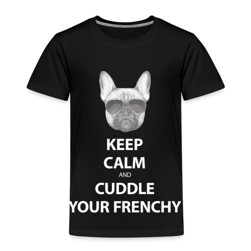 Keep Calm and Cuddle your Frenchy - Kinder Premium T-Shirt