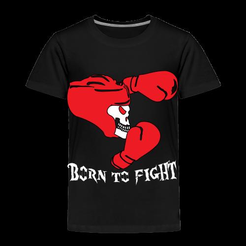 Born to Fight - Kinder Premium T-Shirt