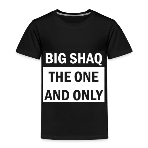 BigShaq BIG SHAQ THE ONE AND ONLY - Kinder Premium T-Shirt