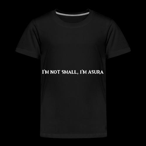 I'm not small, i'm Asura - Kinder Premium T-Shirt