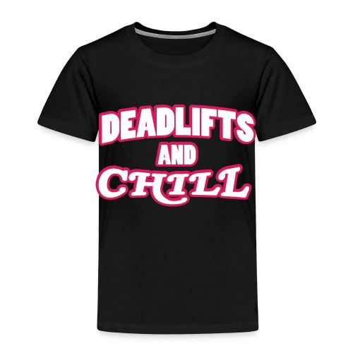 DEADLIFTS AND CHILL - Kids' Premium T-Shirt