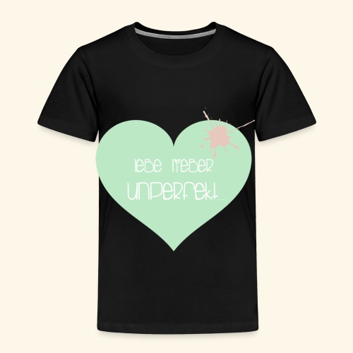 Lebe lieber unperfekt... - Kinder Premium T-Shirt