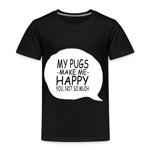 my pugs makes me happy copy - T-shirt Premium Enfant