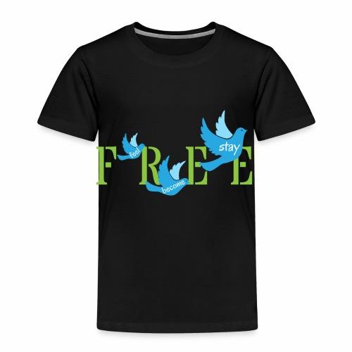 Frei fühlen , werden und bleiben - Kinder Premium T-Shirt