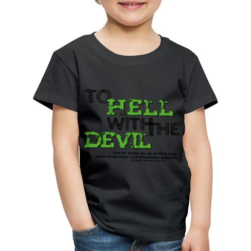 to hell with the devil grün - Kinder Premium T-Shirt