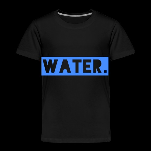 Water - Kinder Premium T-Shirt