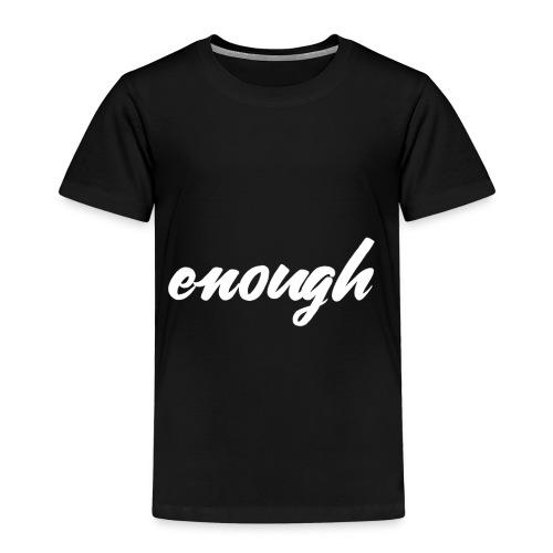 enough - Anti Gun Shirt for March or Rally - Kinder Premium T-Shirt