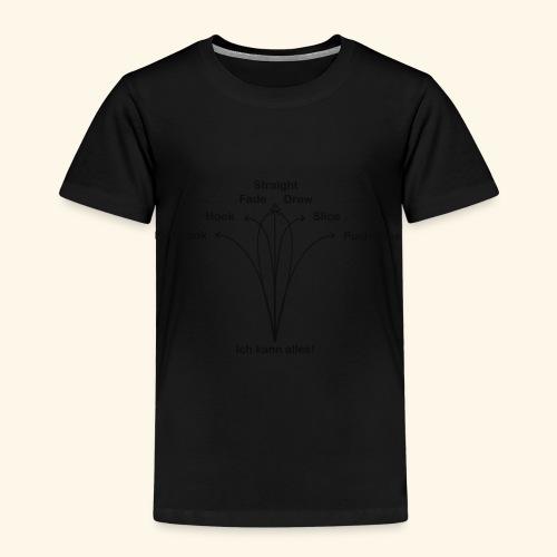 Ich kann alle Golf Flugkurven - Kinder Premium T-Shirt