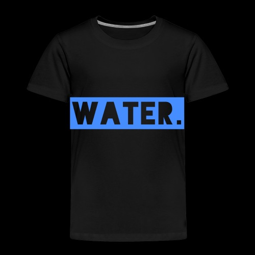 Water - Kinder Premium T-Shirt