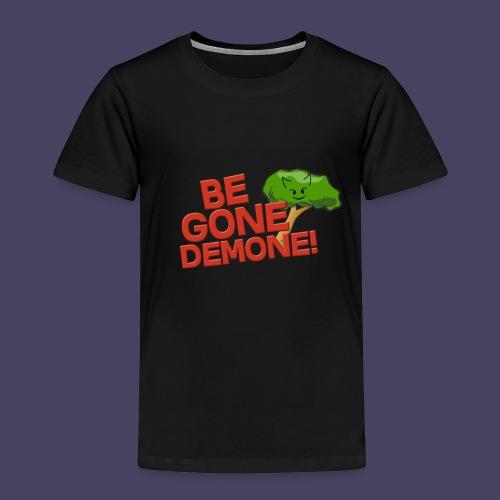 Be Gone Demone! - Kids' Premium T-Shirt