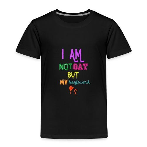 I Am Not Gay But My Boyfriend Is - Camiseta premium niño