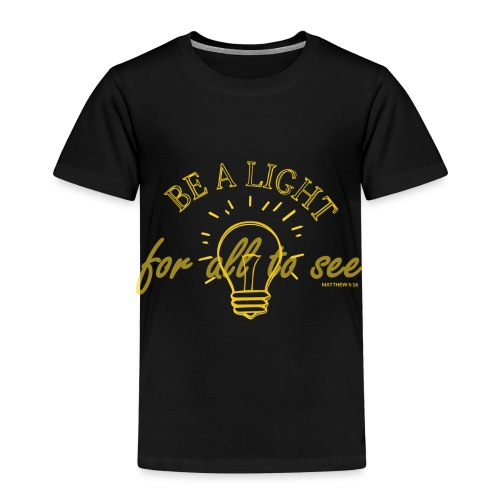 Be a light for all to see - Kinder Premium T-Shirt