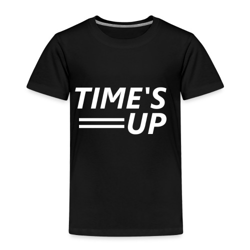 TIME'S UP («C'est fini») - T-shirt Premium Enfant