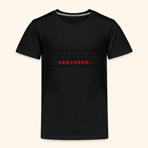 Vor Gott sind eigentlich alle Menschen Berliner - Kinder Premium T-Shirt