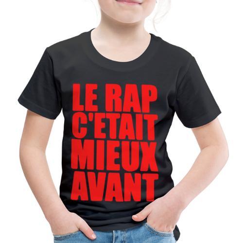 Le rap c'était mieux avant - T-shirt Premium Enfant