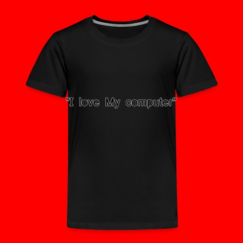 I love mY COMPUTER - Premium-T-shirt barn