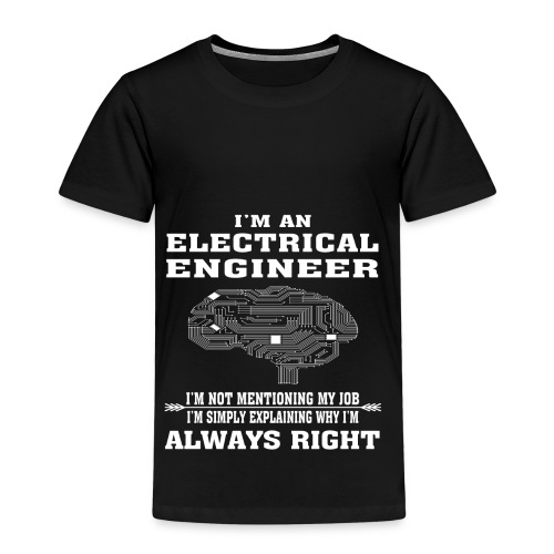Electrical Engineer Always Right - Funny T-shirt - Kids' Premium T-Shirt