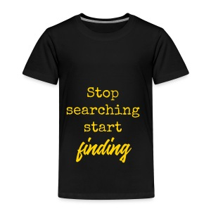 Stop searching - Kinderen Premium T-shirt