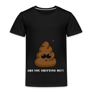 Are you Shitting me?! - Kinderen Premium T-shirt