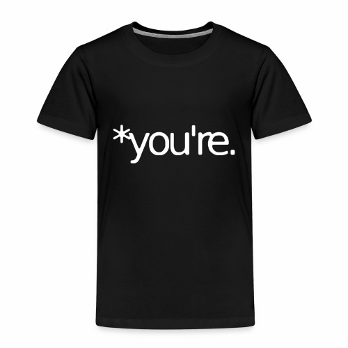 You're - Kids' Premium T-Shirt